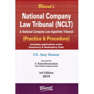 Bharat's National Company Law Tribunal (NCLT) & National Company Law Appellate Tribunal (Practice & Procedure) by CS. Ajay Kumar